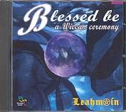 Leahmoin - Blessed Be, a Wiccan Ceremony